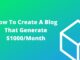 How To Create A Blog That Generate $1000/Month