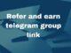 Refer and earn telegram group link